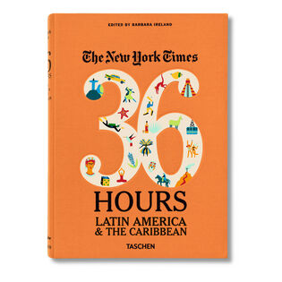 The New York Times 36 Hours Latin America And The Caribbean Book