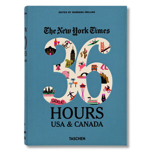 The New York Times 36 Hours USA & Canada Book