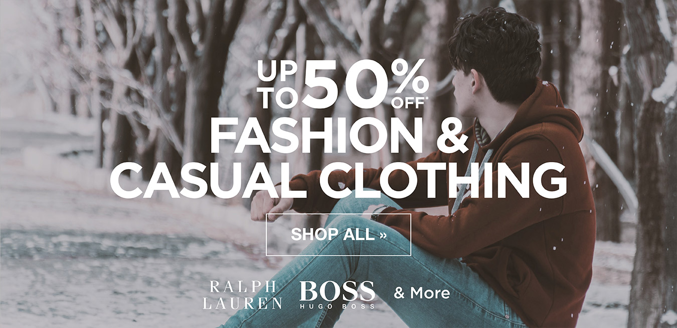 Fashion & Casual Up to 50% Off