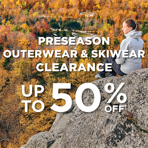 Preseason Outerwear & Skiwear Clearance - Up to 50% Off