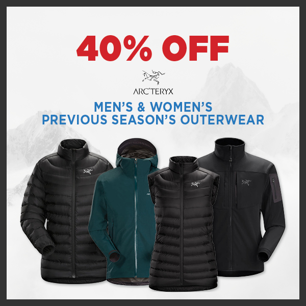 40% Off Arc'teryx Men's & Women's Outerwear