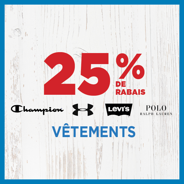 25% de rabais sur Champion, Under Armour, Levi's et Polo Ralph Lauren